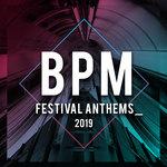 BPM Festival Anthems 2019