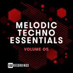 Melodic Techno Essentials Vol 05