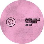 Javier Carballo presents Terms & Javier Carballo: Loud Jam
