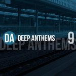 Deep Anthems Vol 9