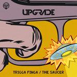 Trigga Finga/The Saucer