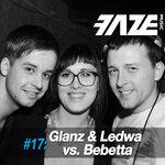 Faze #17: Glanz & Ledwa vs Bebetta