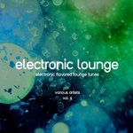 Electronic Lounge (Electronic Flavored Lounge Tunes) Vol 4