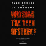 Who Sows The Seed Of Strife? (DJ Emerson Edit)