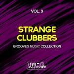 Strange Clubbers Vol 9 (Grooves Music Collection)