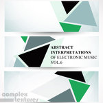 Abstract Interpretations Of Electronic Music Vol 6