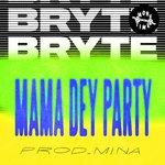 Mama Dey Party