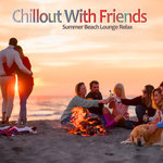 Chillout With Friends