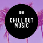 Chill Out Music 2019