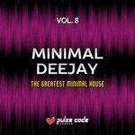 Minimal Deejay Vol 8 (The Greatest Minimal House)