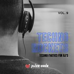 Techno Rockets Vol 9 (Techno Parties For DJ's)