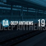 Deep Anthems Vol 19