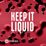 Keep It Liquid Vol 02