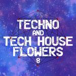Techno & Tech House Flowers 8