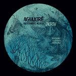 Aguaxire (Alternate Mixes)