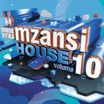 House Afrika Presents Mzansi House Vol 10