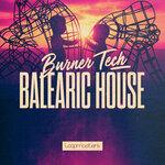 Burner Tech & Balearic House (Sample Pack WAV/APPLE/LIVE/REASON)