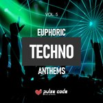Euphoric Techno Anthems Vol 5