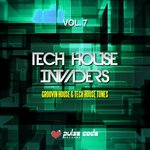 Tech House Invaders Vol 7 (Groovin House & Tech House Tunes)