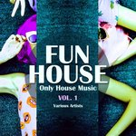 Funhouse Vol 1 (Only House Music)