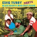 King Tubby Meets Blackbeard's Ring Craft Posse: Lost Dub From The Vault