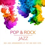 Pop & Rock Jazz/New Jazz Arrangements Of Pop And Rock Hits