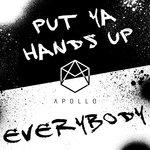 Put Ya Hands Up/Everybody