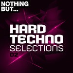 Nothing But... Hard Techno Selections Vol 02