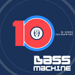 10 Years Of Bass Machine (unmixed tracks)