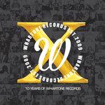 10 Years Of Whartone Records