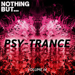 Nothing But... Psy Trance Vol 14