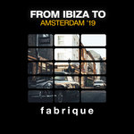 From Ibiza To Amsterdam '19