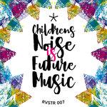 Children's Noise Is Future Music