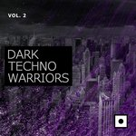 Dark Techno Warriors Vol 2