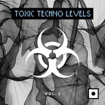 Toxic Techno Levels Vol 3