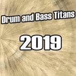 Drum And Bass Titans 2019