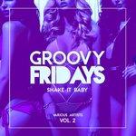 Groovy Fridays (Shake It Baby) Vol 2