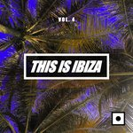 This Is Ibiza Vol 4