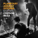 Planetary Assault Systems - Live At Cocoon Ibiza (Continuous Mix)