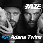 Faze #27: Adana Twins