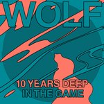 Wolf 10 Years Deep In The Game