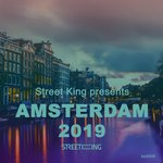 Street King Presents: Amsterdam 2019