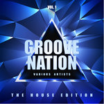 Groove Nation (The House Edition) Vol 1