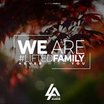 We Are #LiftedFamily 4ever With You