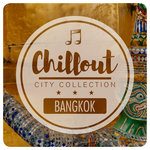 Chillout City Collection - Bangkok