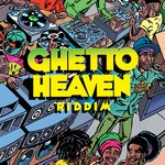 Ghetto Heaven Riddim