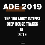 ADE 2019: The 150 Most Intense Deep House Tracks Of 2019