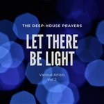 Let There Be Light Vol 2 (The Deep-House Prayers)