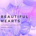 Beautiful Hearts (Electronic Chill Out Beats) Vol 2