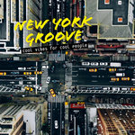New York Groove/Cool Vibes For Cool People